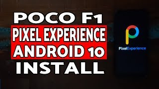 Poco F1 Pixel Experience Android 10 ROM Install | Poco F1 Android 10 Pixel ROM