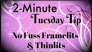 Simply Simple 2-MINUTE TUESDAY TIP - No Fuss Framelits & Thinlits by Connie Stewart