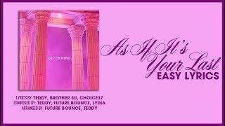 Download lagu BLACKPINK - '마지막처럼 (AS IF IT'S YOUR LAST)' [EASY LYRICS]