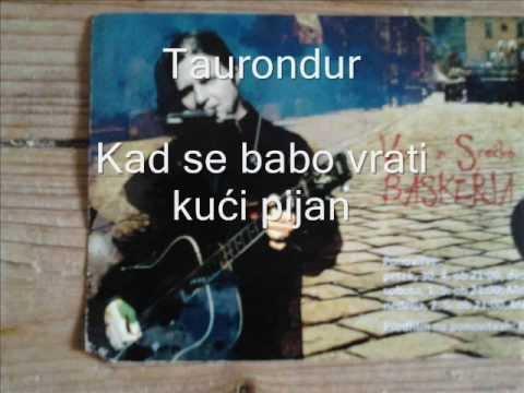 Kad se babo vrati kući pijan-Taurondur