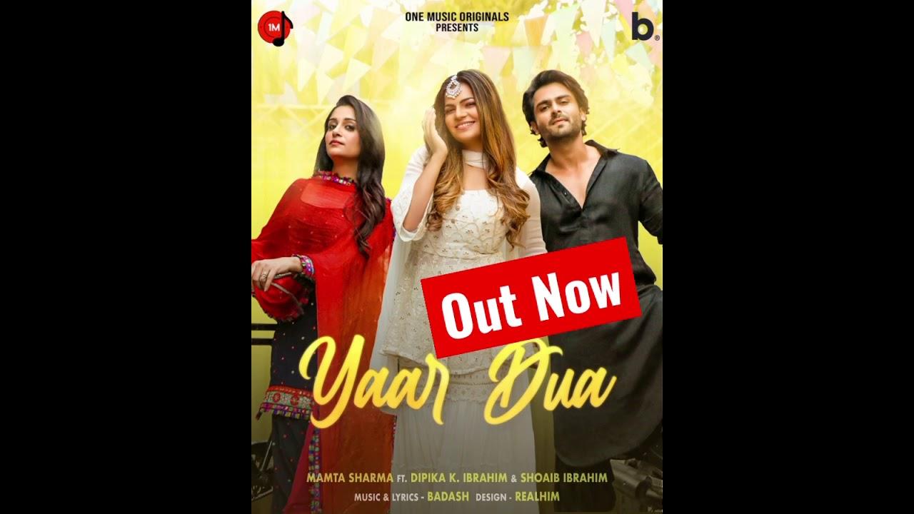 Yaar Dua   Mamta Sharma   Dipika k Ibrahim   Shoaib Ibrahim   BadAsh   Latest Punjabi song 2021