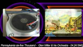 Glen Miller and His Orchestra - Pennsylvania Six-Five Thousand - 1940