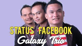 Lagu Batak Terkini - STATUS FACEBOOK - Galaxy Trio - Cipt. Elbanus Manik #musikbatak