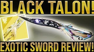 Destiny 2 Forsaken. NEW EXOTIC SWORD! Black Talon Exotic Sword Review & How To Get. Taken War Sword.