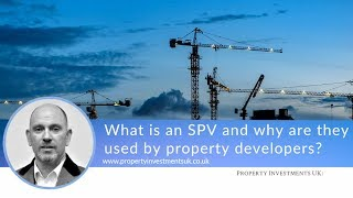 What is an SPV and Why are They Used by Property Developers?