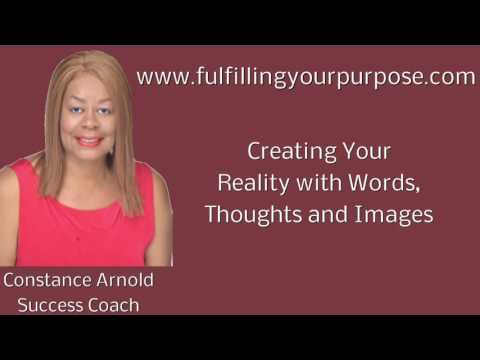 Creating Your Reality with Words Thoughts and Images