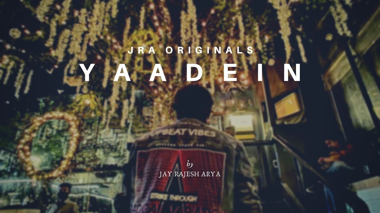 Yaadein... Official Lyric Video   Jay Rajesh Arya