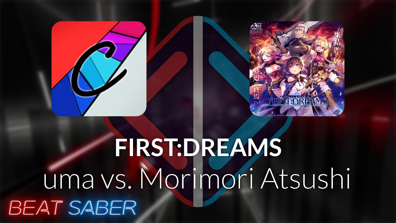 Beat Saber | Coolpick | uma vs. Morimori Atsushi - FIRST:DREAMS [Expert] #1 FC | 96.83% 343.64pp
