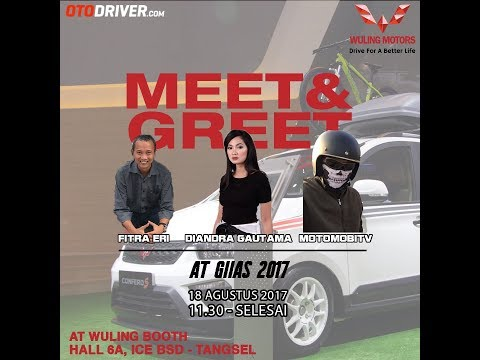 Meet & Greet Oto Driver with MotoMobi at Booth Wuling Motors GIIAS 2017 | LIVE RECORD