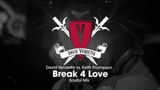 David Vendetta vs. Keith Thompson - Break 4 Love (Soulful Mix)