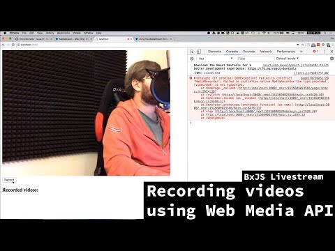 BxJS Livestream - Recording videos using Web Media API