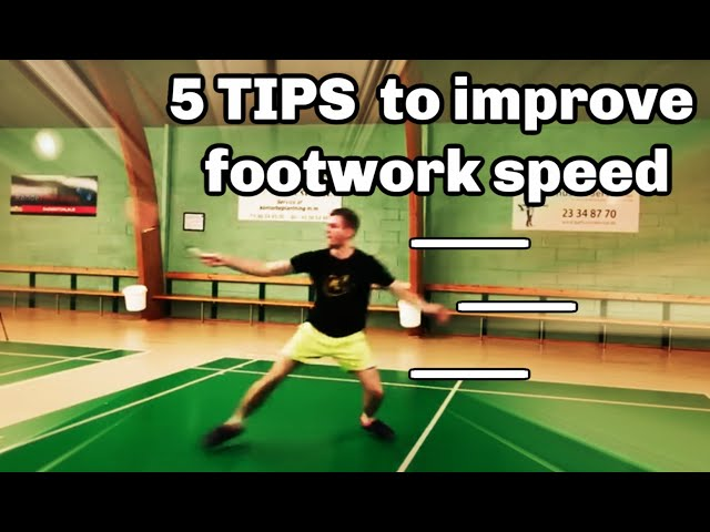 BADMINTON 5 TIPS TO IMPROVE FOOTWORK SPEED