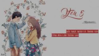 Yêu 5 - Rhymastic [ -Karaoke- ]