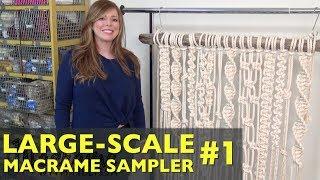Part 1: Large-Scale Macrame Sampler