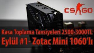 Kasa Toplama Tavsiyeleri - Eylül #1 - CS:GO İçin GTX 1060'lı Oyuncu Bilgisayarı 2500-3000TL