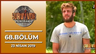 Survivor Panorama 68. Bölüm - 23 Nisan 2019