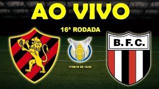 Sport 3 x 0 Botafogo-SP | Brasileirão Série B | 16ª Rodada | 17/08/19