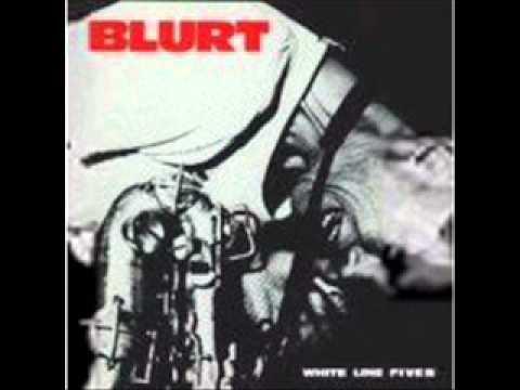 Blurt - White Line Fever
