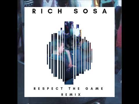 Rich Sosa - Respect The Game Remix (Official Audio)
