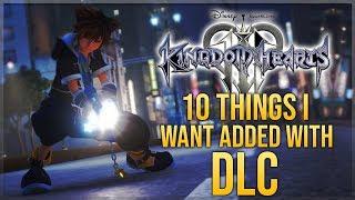 Kingdom Hearts 3 - 10 Things I