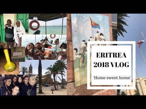 ERITREA 2018: HOME IS WHERE THE HEART IS! - VLOG 1