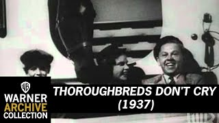 THOROUGHBREDS DON'T CRY (1937) Original Theatrical Trailer