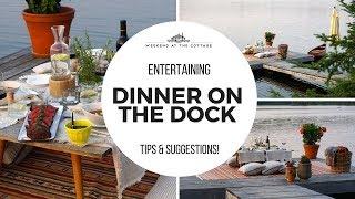 DINNER ON THE DOCK | Entertaining Ideas!