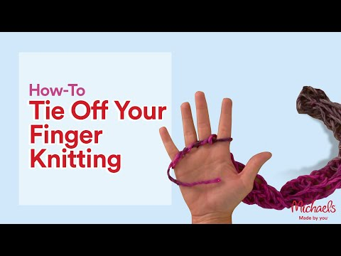 How To Tie Off Your Finger Knitting All Things Yarn Michaels Youtube