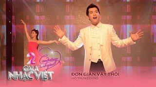 Đơn Giản Vậy Thôi - Hồ Trung Dũng (Gala Nhạc Việt 2 - Con Đường Tình Yêu)