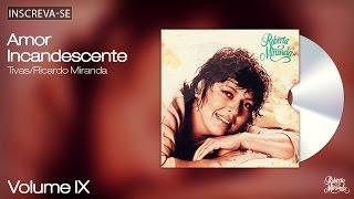 Roberta Miranda -Amor Incandescente - Volume 9 - [Áudio Oficial]
