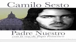 CAMILO SESTO - PAPA FRANCISCO ((PADRE NUESTRO))