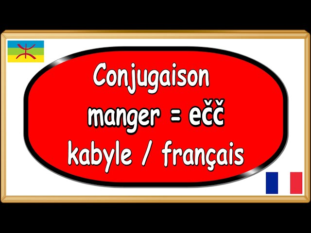 Conjugaison verbe kabyle berbère, manger ečč