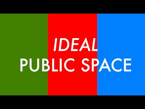 The Ideal Public Space