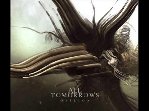 All Tomorrow's - Opilion [Full Album]