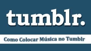 Como Colocar Música no Tumblr (2)