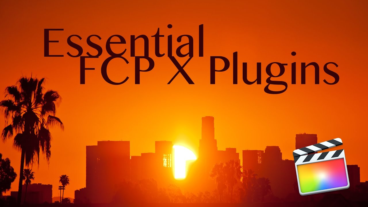 Top Ten Best Final Cut Pro X Plugins – Ripple Training