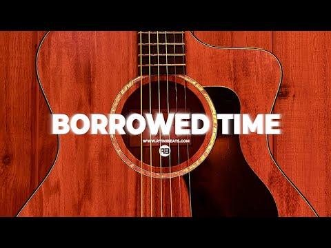 "[FREE] Acoustic Guitar Type Beat ""Borrowed Time"" (Sad Trap R&B Rap Instrumental)"