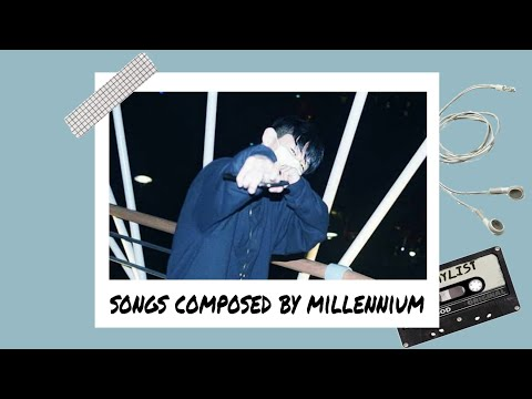 Best Songs Composed By Millennium (YG Trainee)