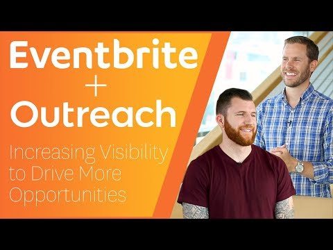 Eventbrite + Outreach - Increasing Visibility to Drive More Opportunities