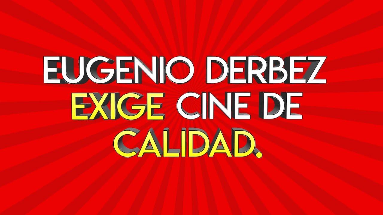 Ver 116.- Eugenio Derbez EXIGE cine de calidad. en Español