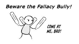 Beware the Fallacy Bully Thumbnail