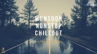 MONSOON MASHUP NONSTOP | AFTERMORNING | CHILLOUT MASHUP JUKEBOX