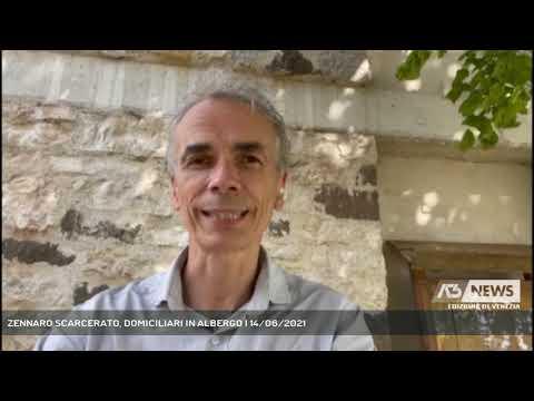 ZENNARO SCARCERATO, DOMICILIARI IN ALBERGO | 14/06/2021