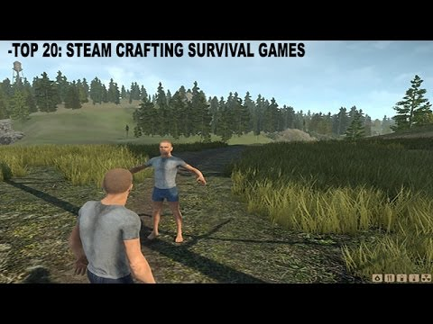 Top 20 steam open world survival pc game youtube for Survival crafting games pc