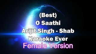 O Saathi - Arijit Singh Female Karaoke with Lyrics + MP3 Download | Shab | Mithoon | New Song 2017