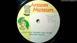 Gregory Isaacs-I Cant Give You My Love Alone