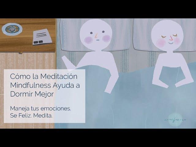Cómo la meditación de atención plena ó mindfulness ayuda a dormir mejor