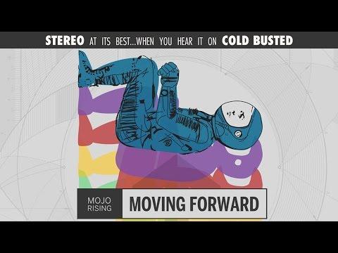 Mojo Rising - Moving Forward