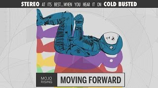 Mojo Rising - Moving Forward