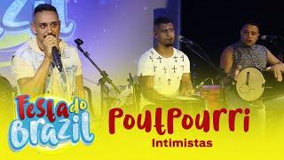 #PoutPourri - Intimistas (Ao Vivo na Festa do Brazil) FM O Dia